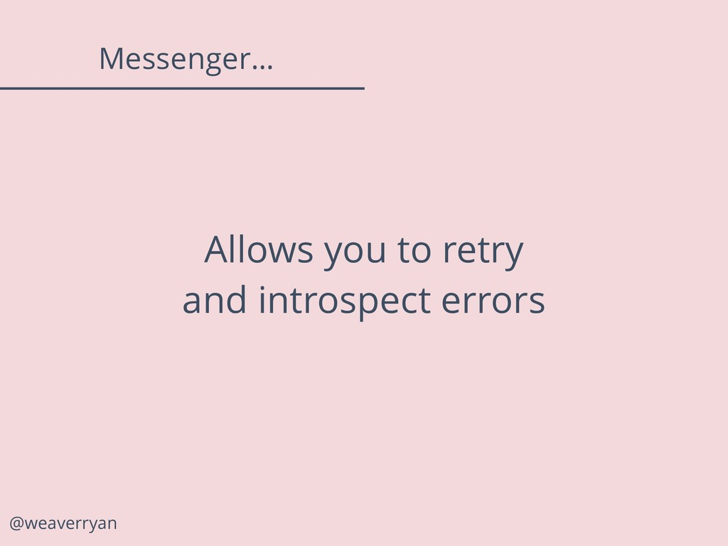 @weaverryan Messenger… Allows you to retry and ...