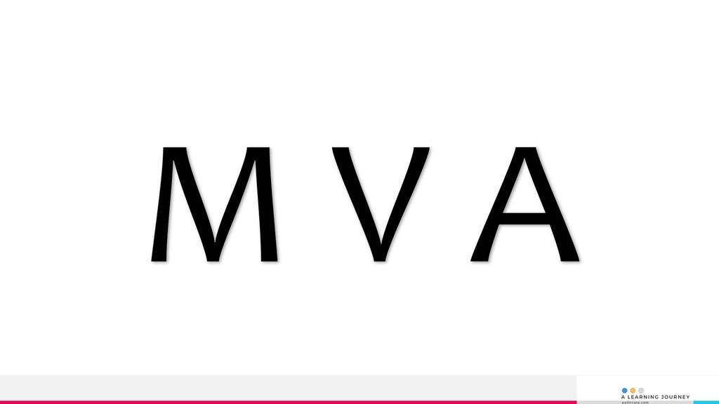 M V A