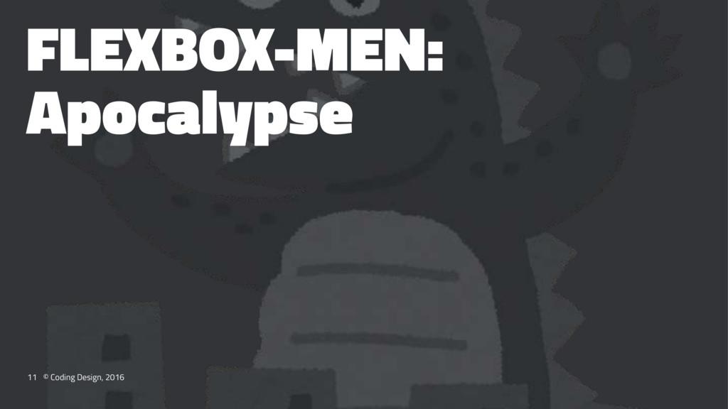 FLEXBOX-MEN: Apocalypse 11 © Coding Design, 2016