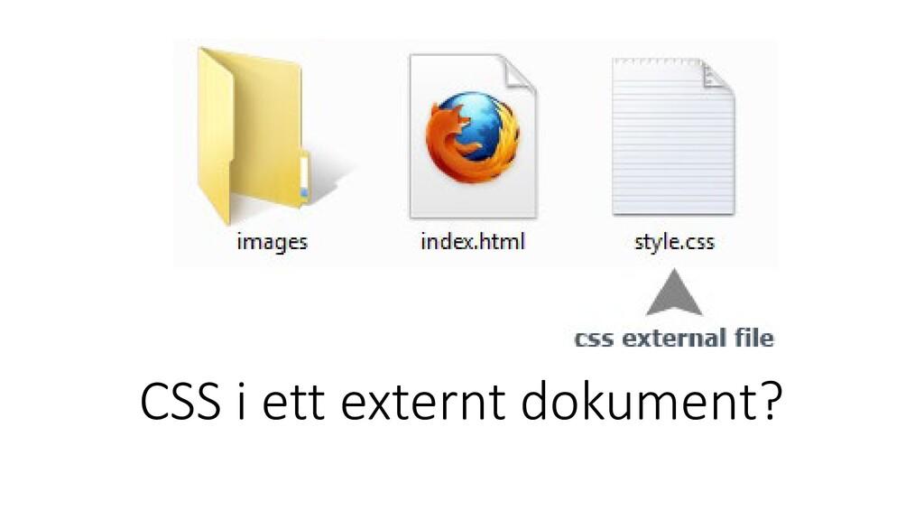 CSS i ett externt dokument?