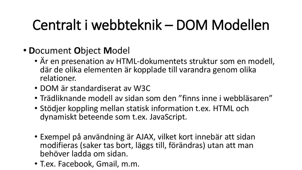 Centralt i webbteknik – DOM Modellen • Document...