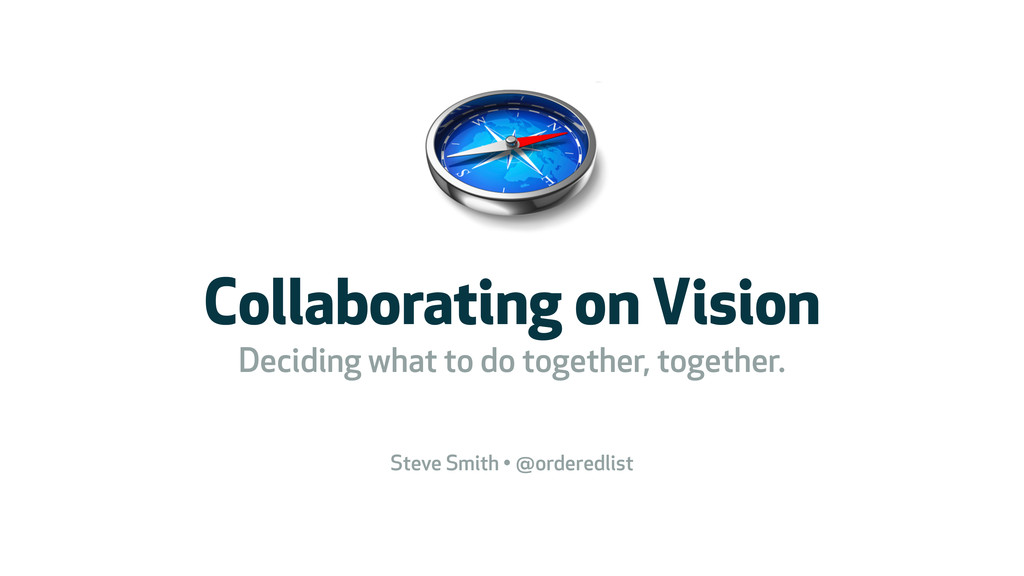 COLLABORATING Collaborating on Vision Deciding...