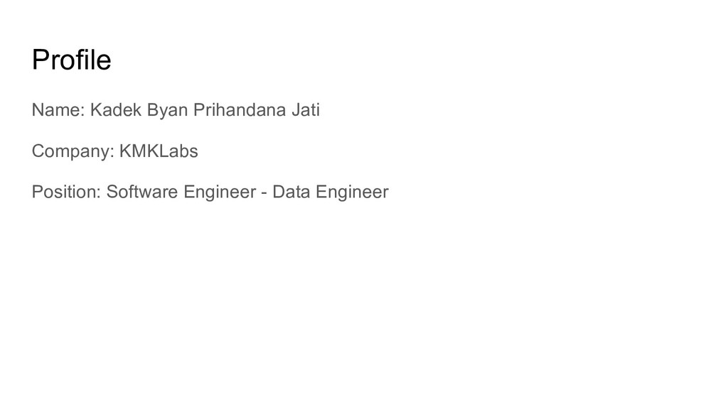 Profile Name: Kadek Byan Prihandana Jati Compan...