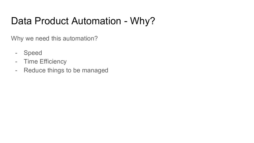 Data Product Automation - Why? Why we need this...