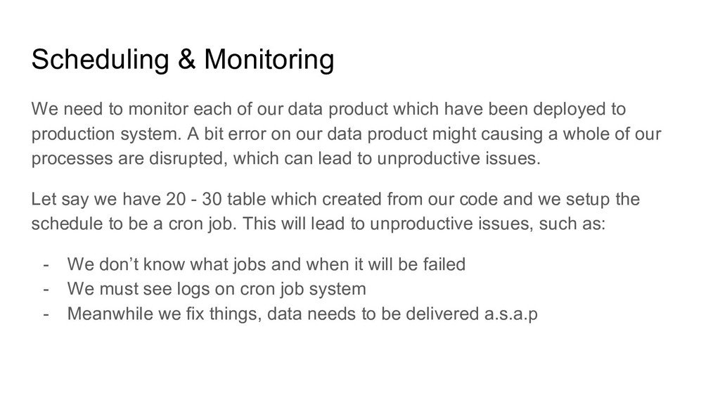 Scheduling & Monitoring We need to monitor each...