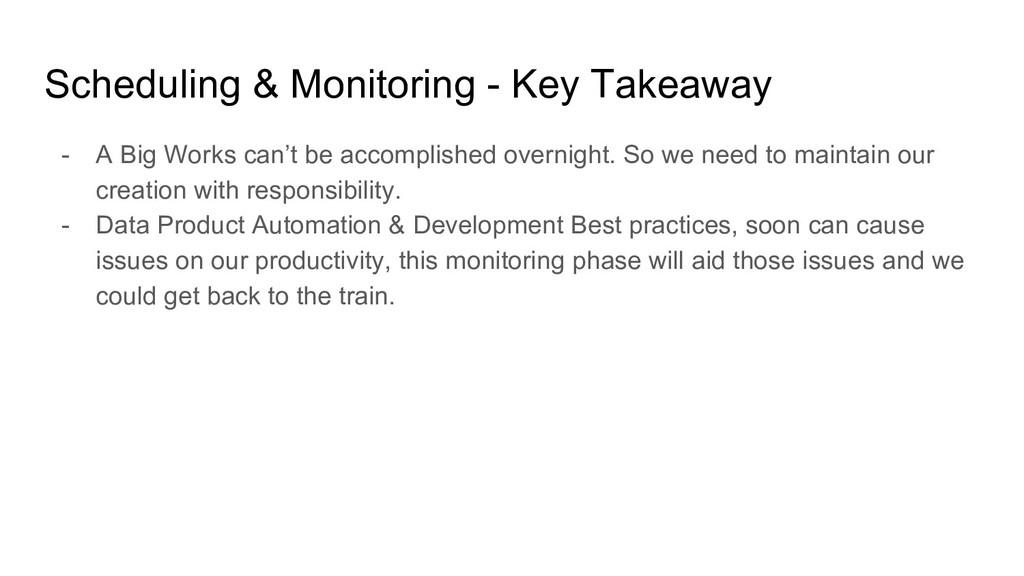 Scheduling & Monitoring - Key Takeaway - A Big ...