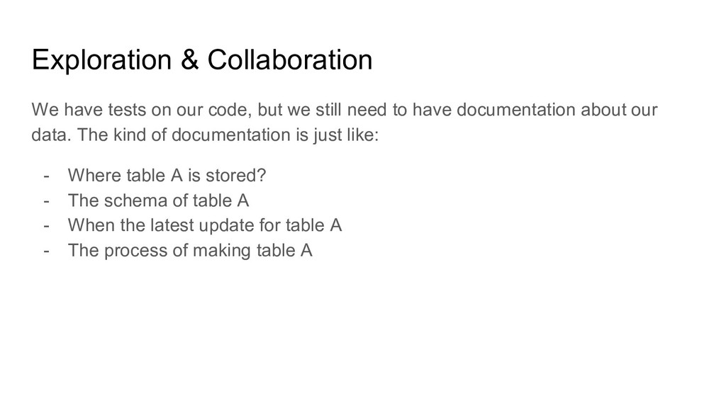 Exploration & Collaboration We have tests on ou...