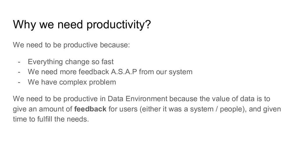 Why we need productivity? We need to be product...