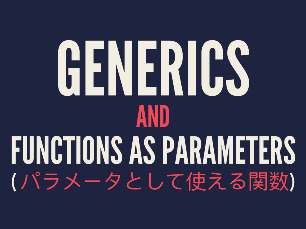GENERICS AND FUNCTIONS AS PARAMETERS ( Ϟ϶ϮЄό;ͭͼ...