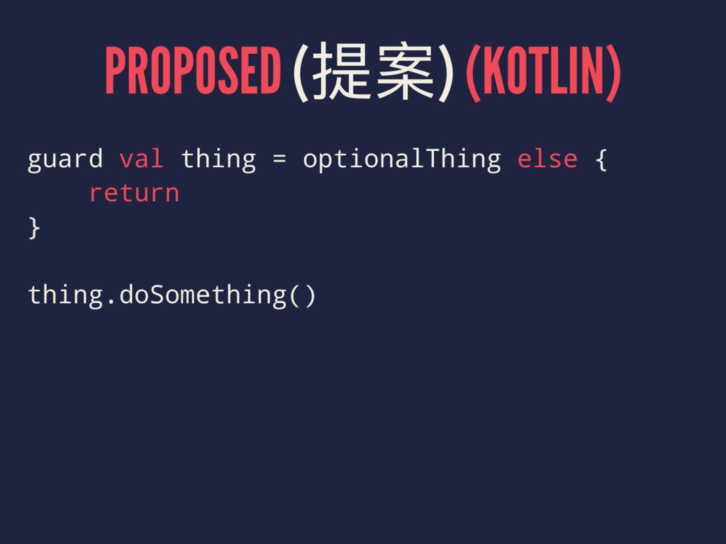PROPOSED (ໜ) (KOTLIN) guard val thing = option...