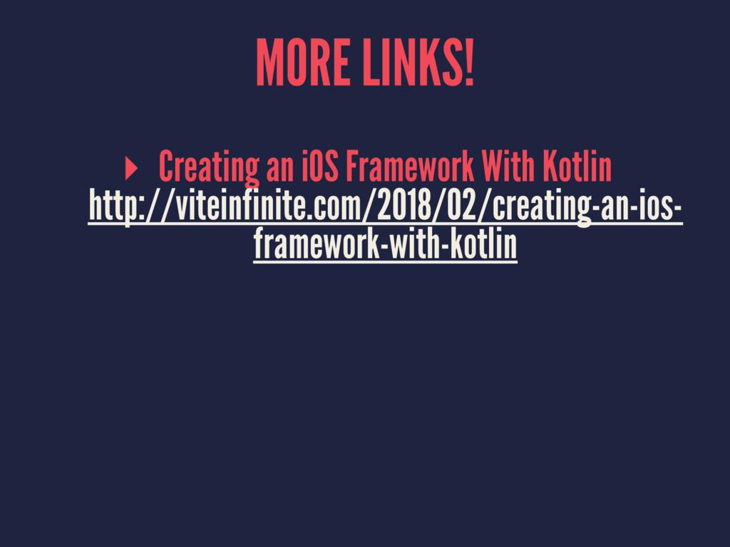 MORE LINKS! ▸ Creating an iOS Framework With Ko...