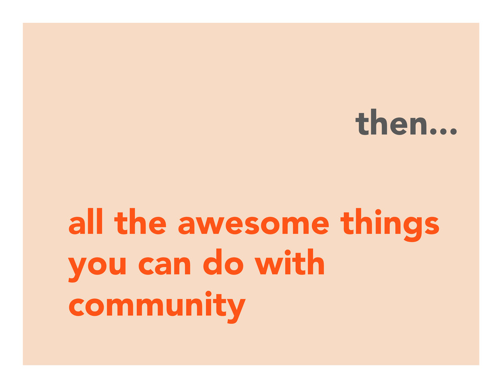 then... all the awesome things you can do with...