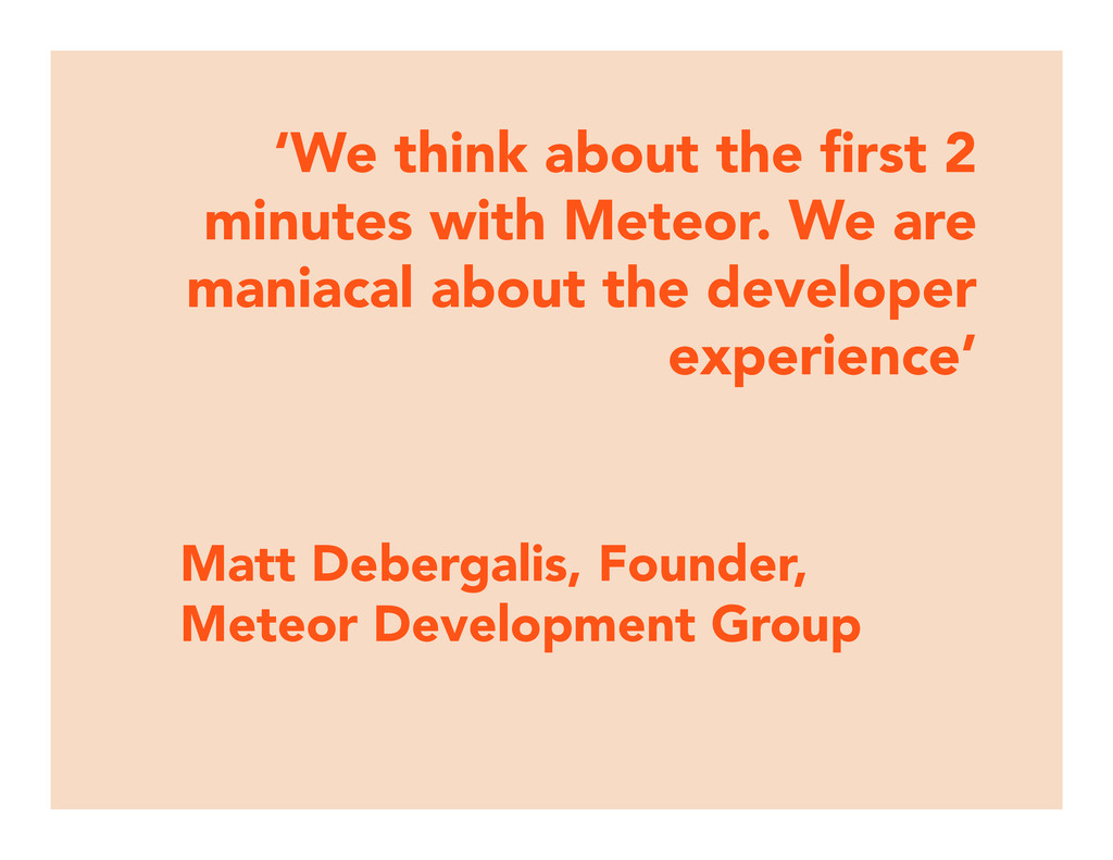 'We think about the first 2 minutes with Meteor....