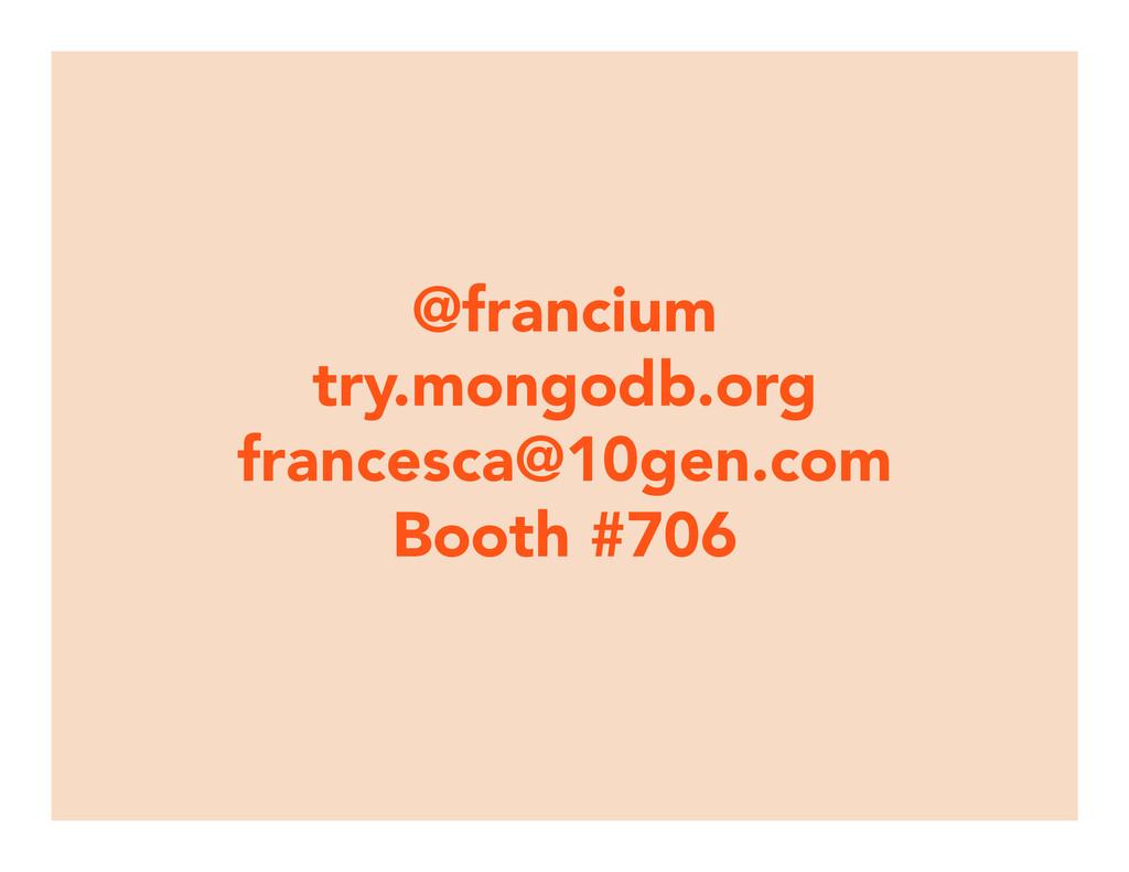 @francium try.mongodb.org francesca@10gen.com B...