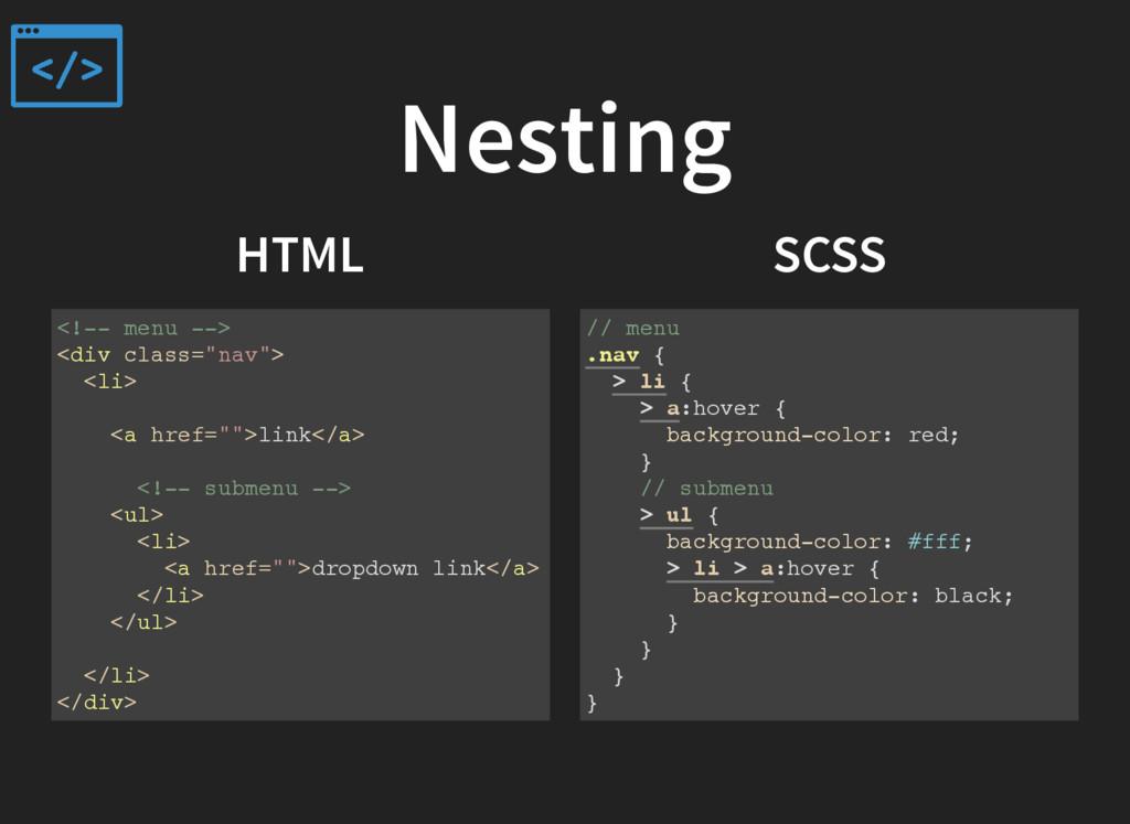 """Nesting HTML SCSS <!-- menu --> <div class=""""nav..."""