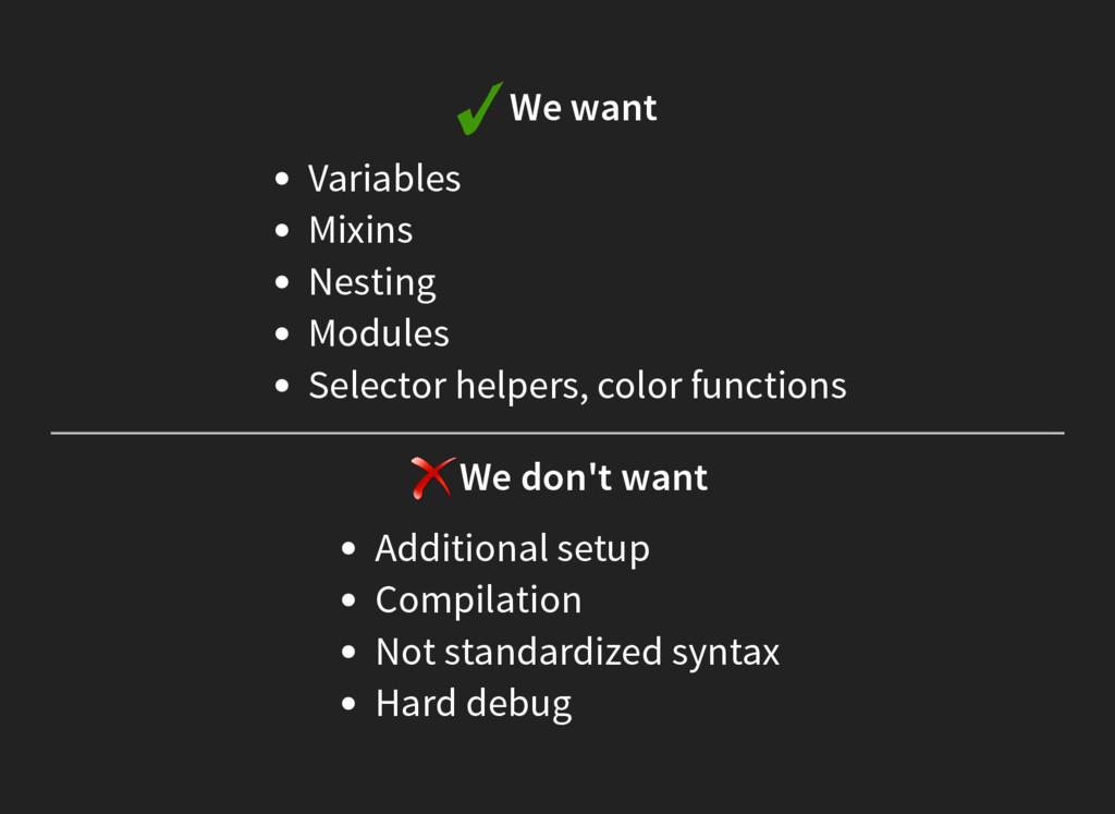 We want Variables Mixins Nesting Modules Select...