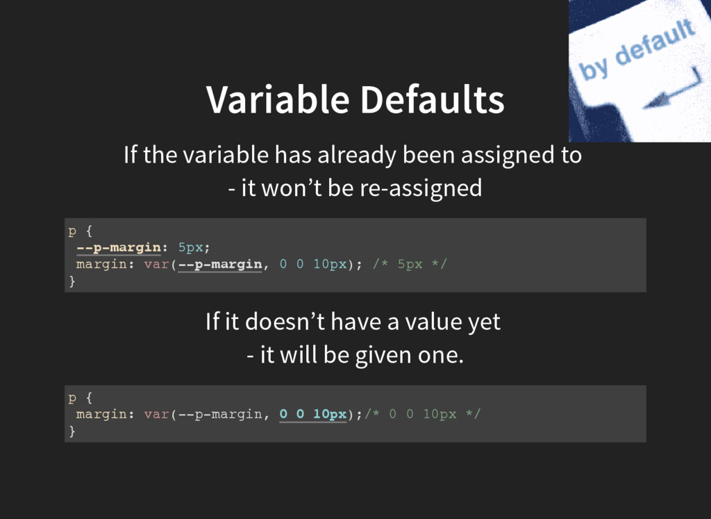 Variable Defaults If the variable has already b...