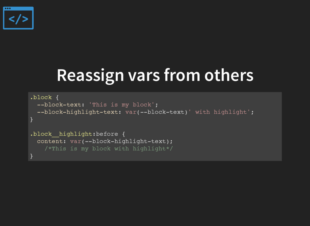 Reassign vars from others .block { --block-text...