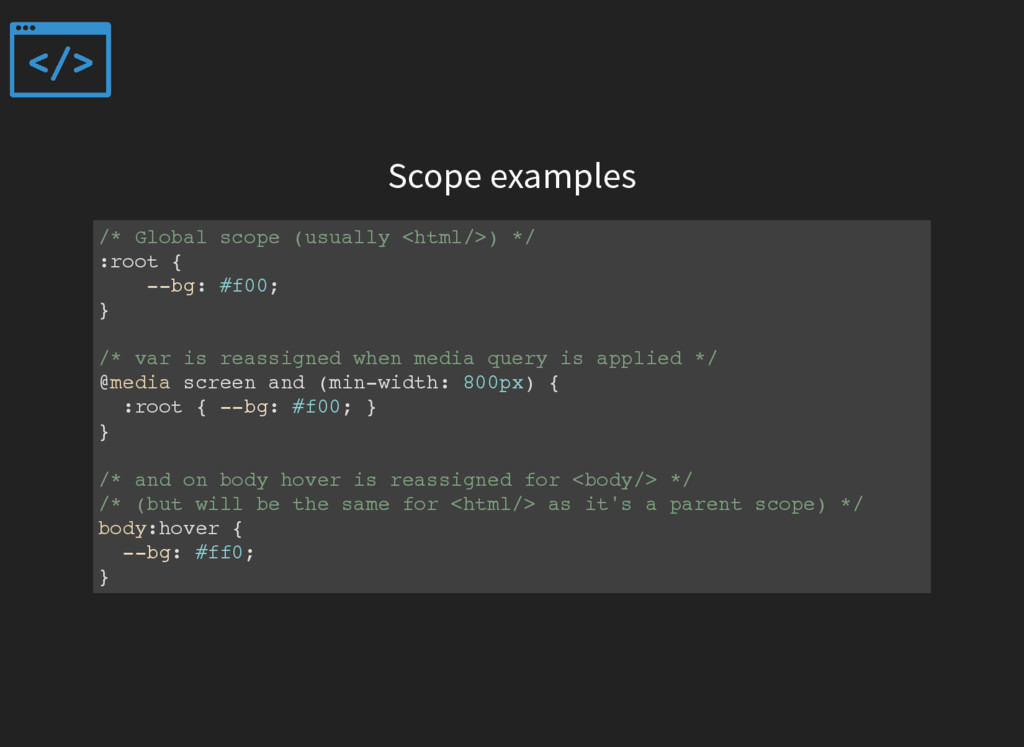 Scope examples /* Global scope (usually <html/>...