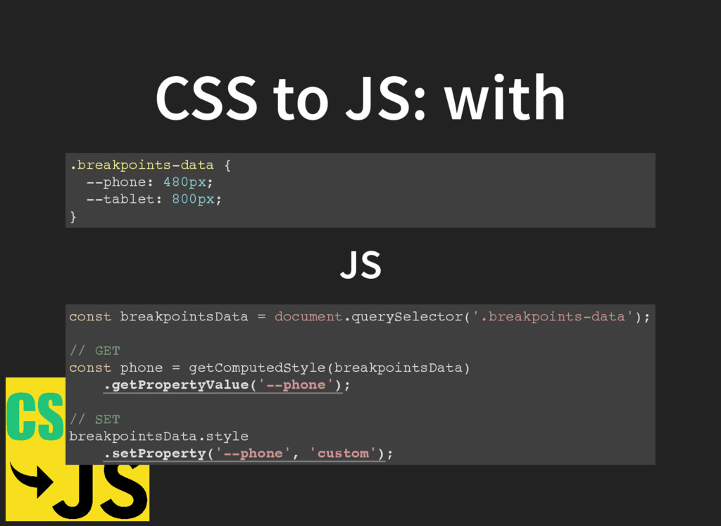 CSS to JS: with .breakpoints-data { --phone: 48...