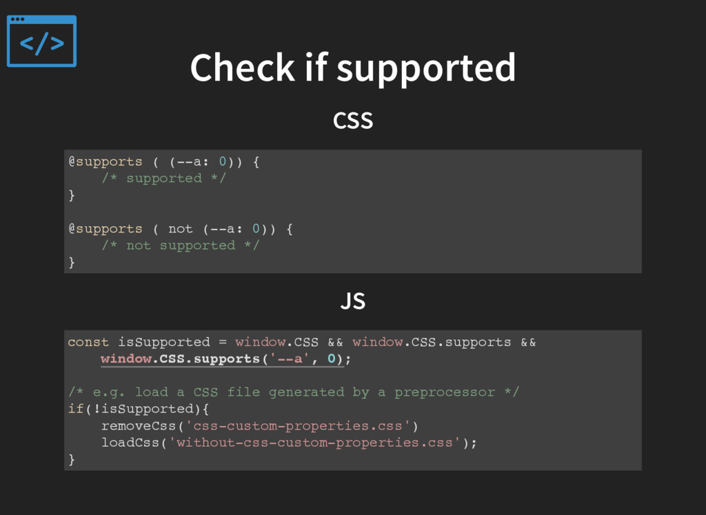 Check if supported CSS @supports ( (--a: 0)) { ...