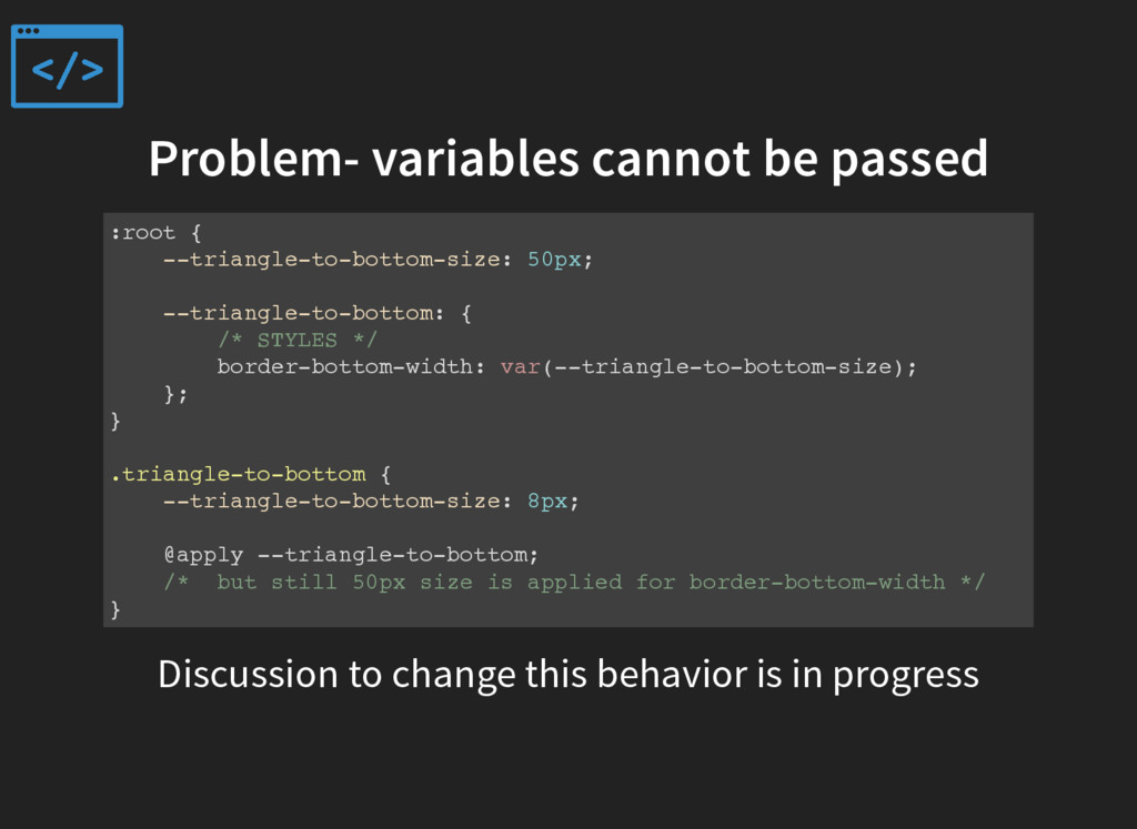 Problem- variables cannot be passed :root { --t...