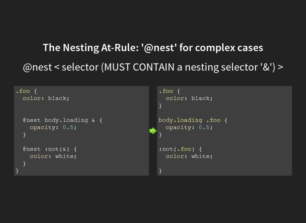 The Nesting At-Rule: '@nest' for complex cases ...