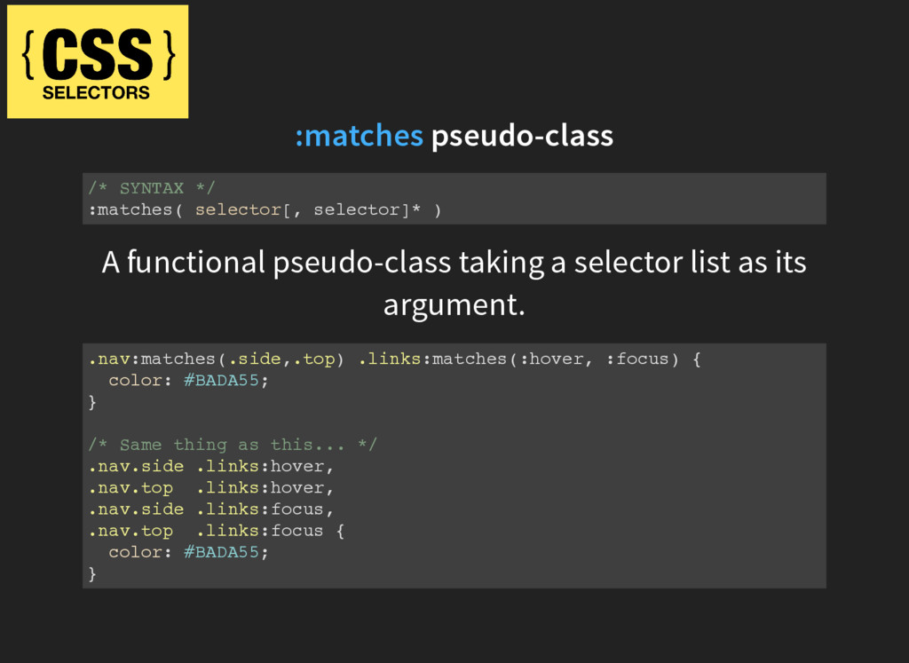 pseudo-class :matches /* SYNTAX */ :matches( se...