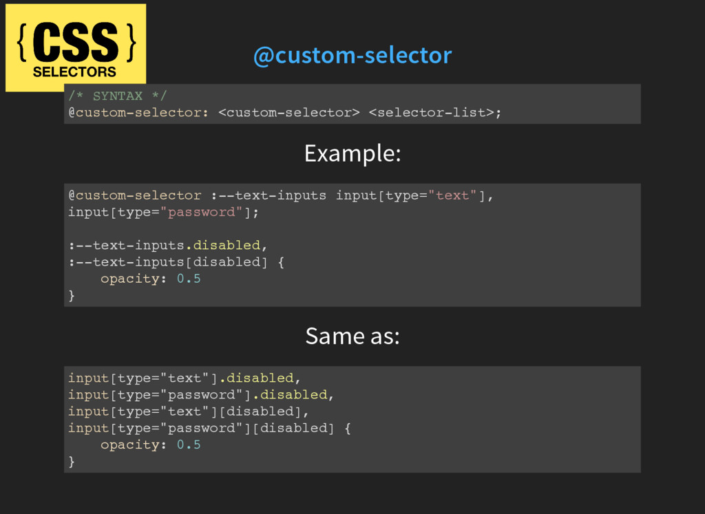 @custom-selector /* SYNTAX */ @custom-selector:...