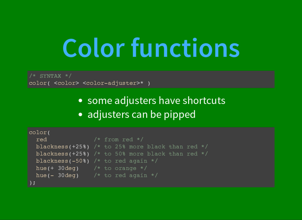 Color functions /* SYNTAX */ color( <color> <co...