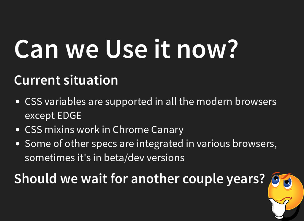 Can we Use it now? Current situation CSS variab...