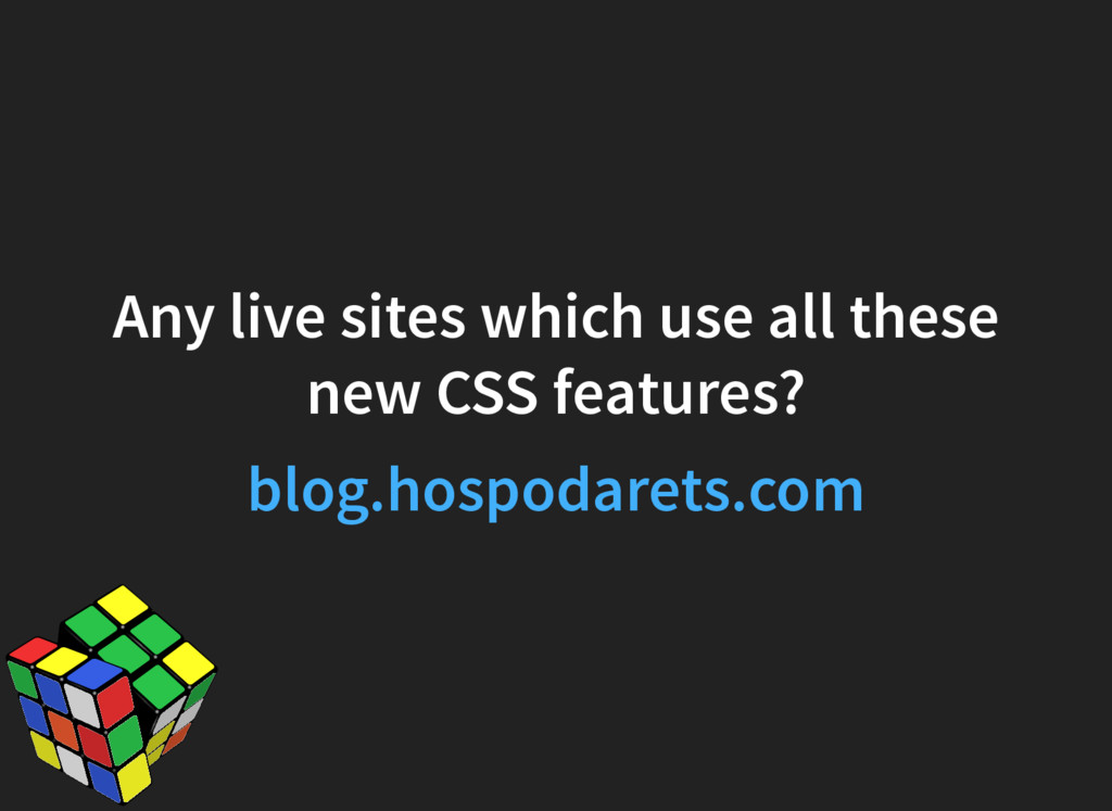 Any live sites which use all these new CSS feat...