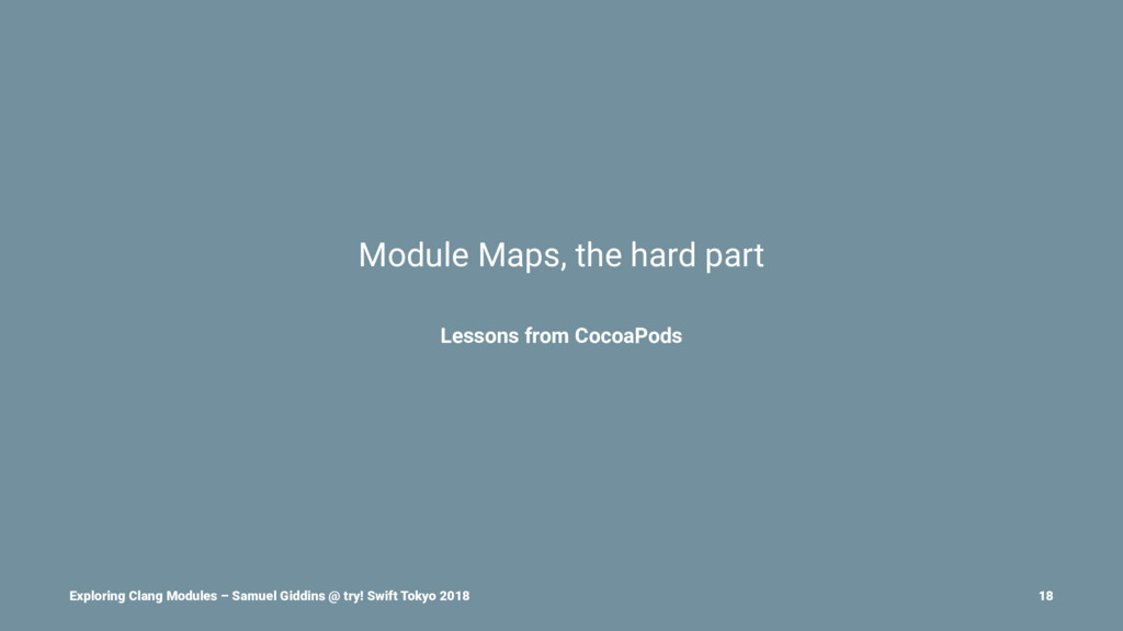 Module Maps, the hard part Lessons from CocoaPo...