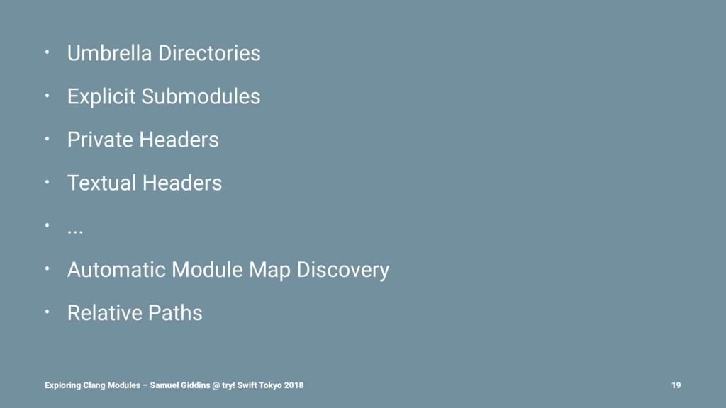 • Umbrella Directories • Explicit Submodules • ...