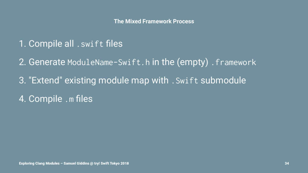 The Mixed Framework Process 1. Compile all .swi...