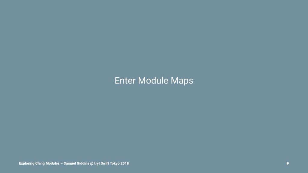Enter Module Maps Exploring Clang Modules – Sam...
