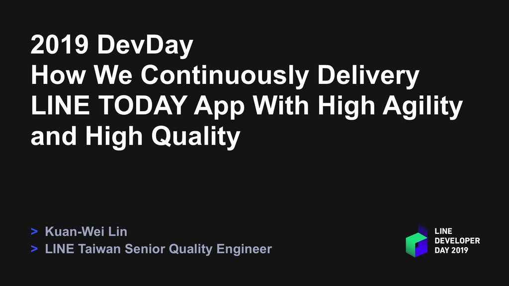 2019 DevDay How We Continuously Delivery LINE T...