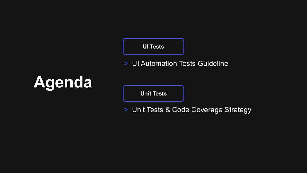 Agenda > UI Automation Tests Guideline > Unit T...