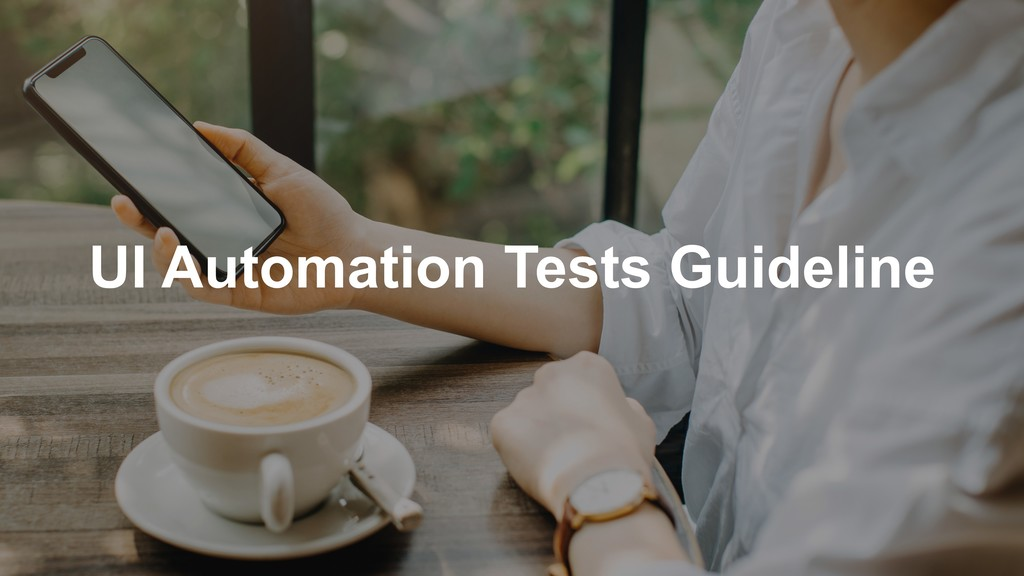 UI Automation Tests Guideline
