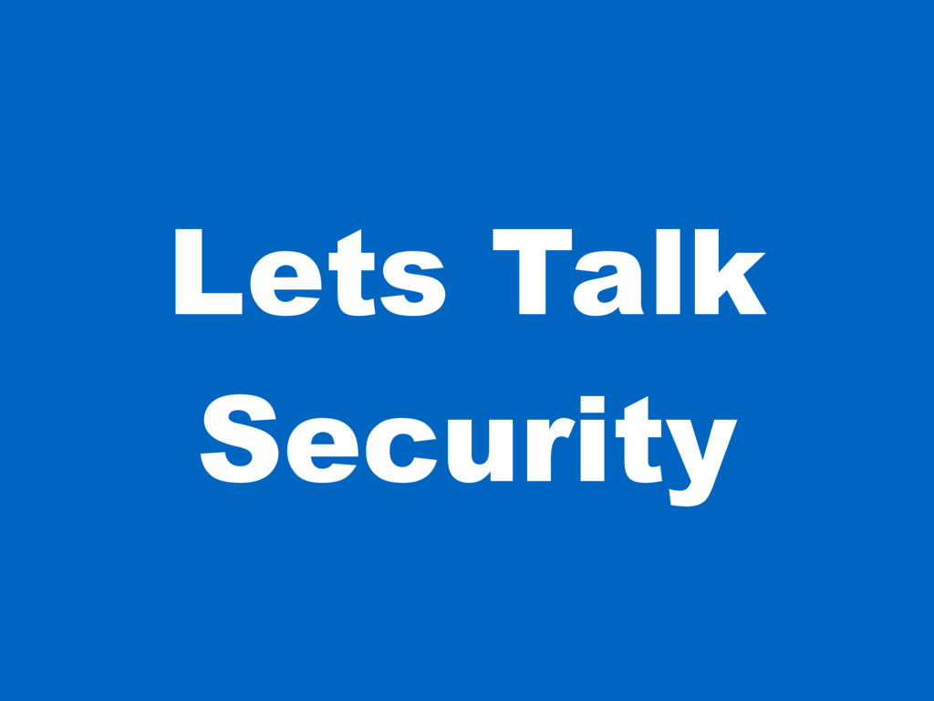 Lets Talk Security