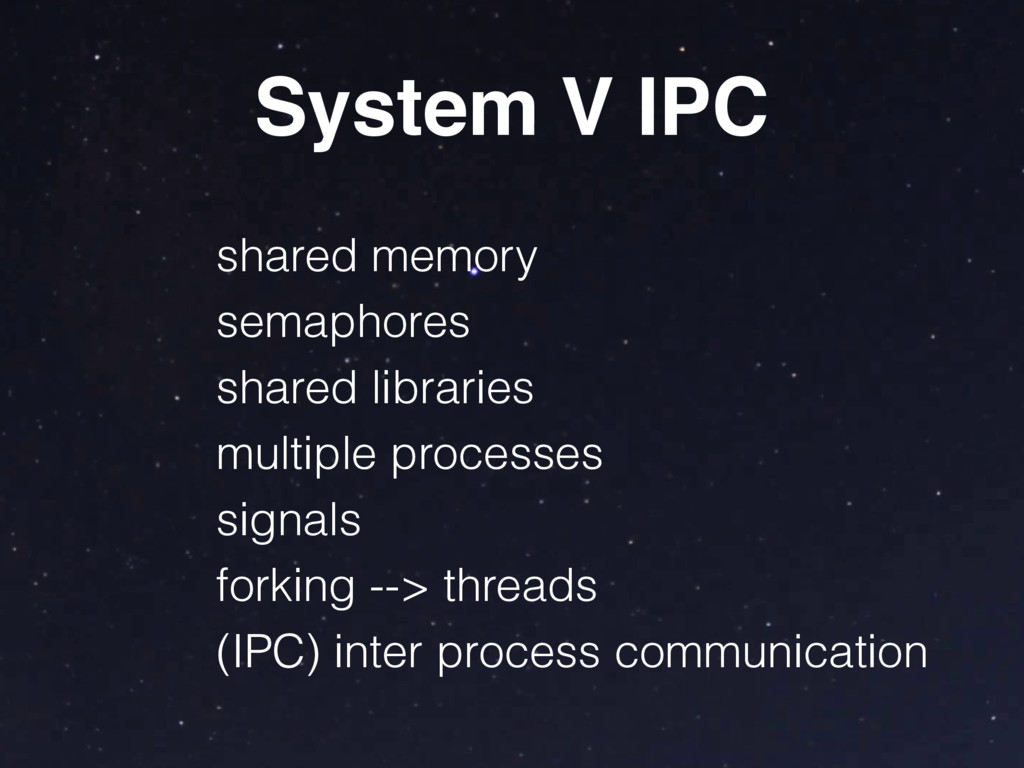 shared memory semaphores shared libraries multi...