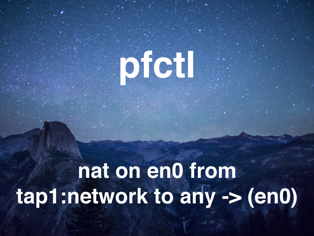pfctl nat on en0 from tap1:network to any -> (e...