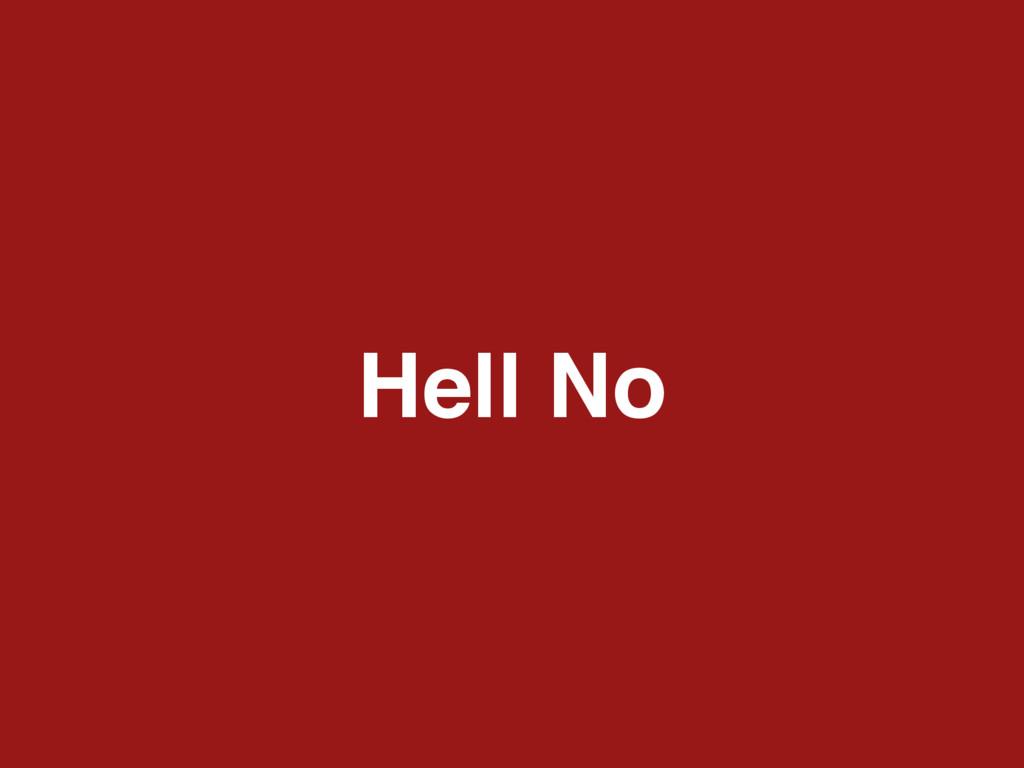 Hell No