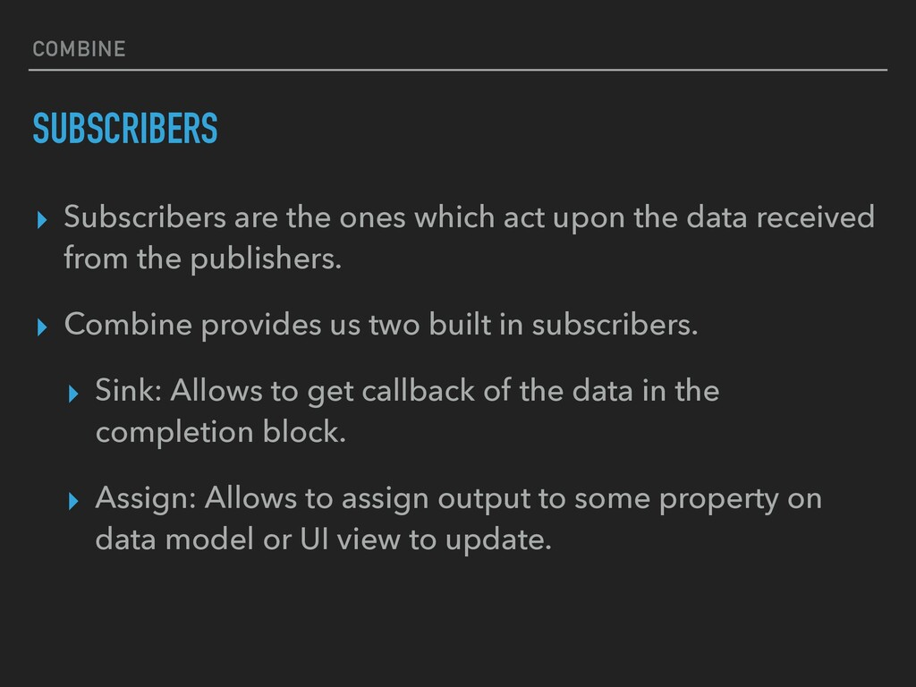 COMBINE SUBSCRIBERS ▸ Subscribers are the ones ...
