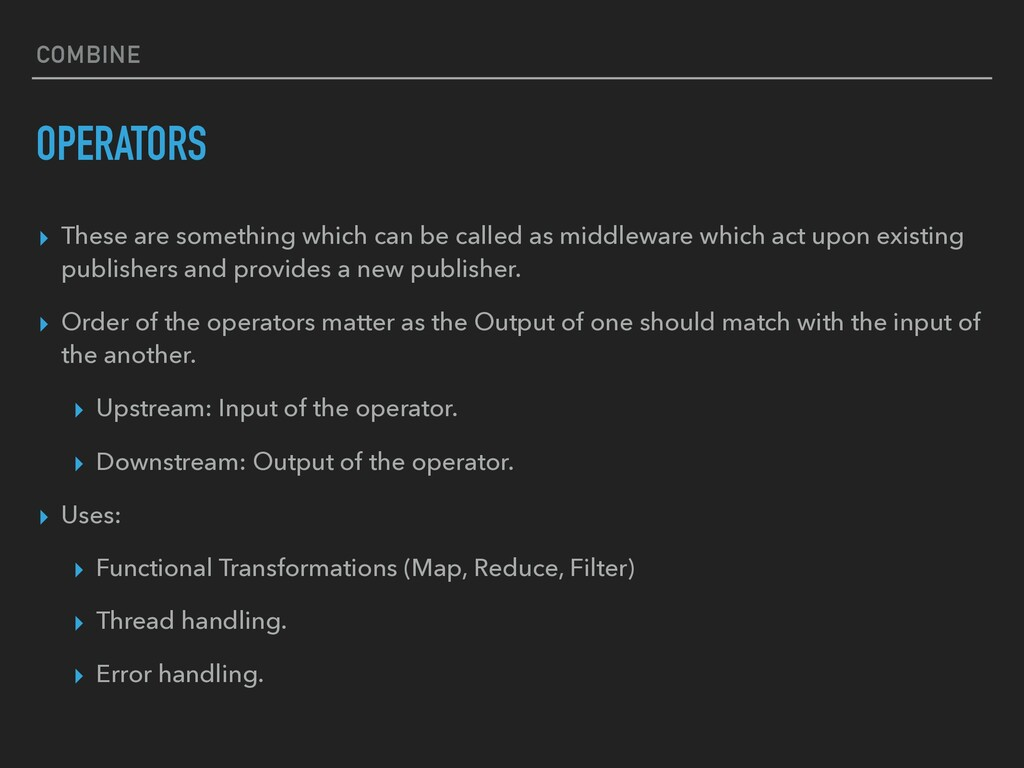 COMBINE OPERATORS ▸ These are something which c...
