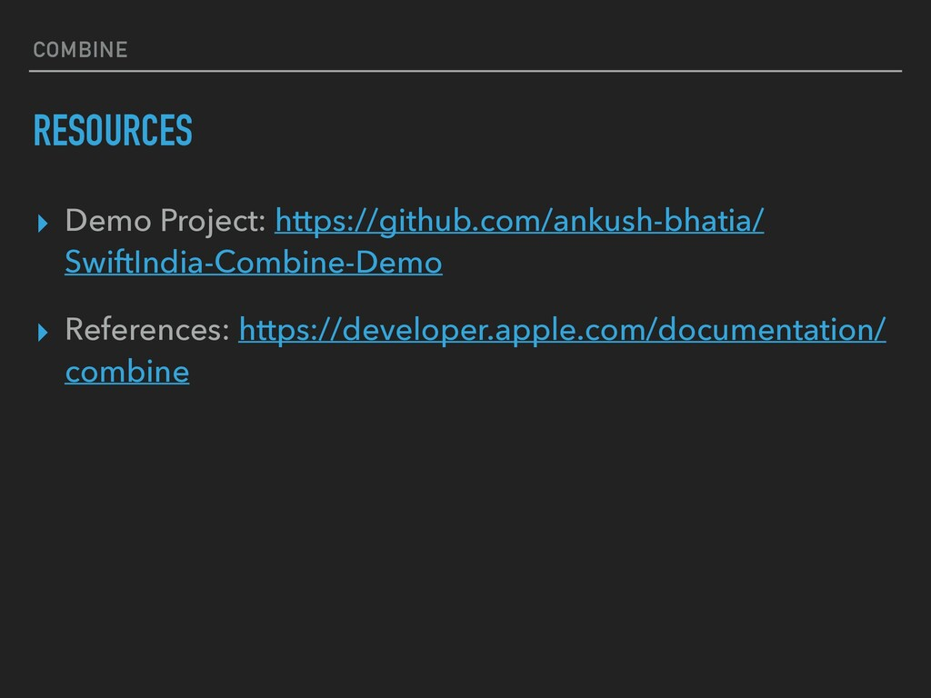 COMBINE RESOURCES ▸ Demo Project: https://githu...
