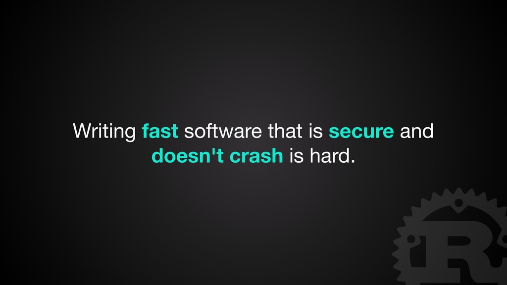 Writing fast software that is secure and doesn'...