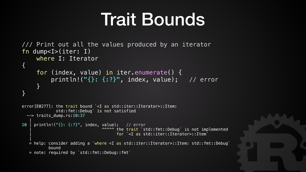 Trait Bounds /// Print out all the values produ...