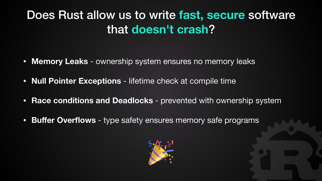 • Memory Leaks - ownership system ensures no me...