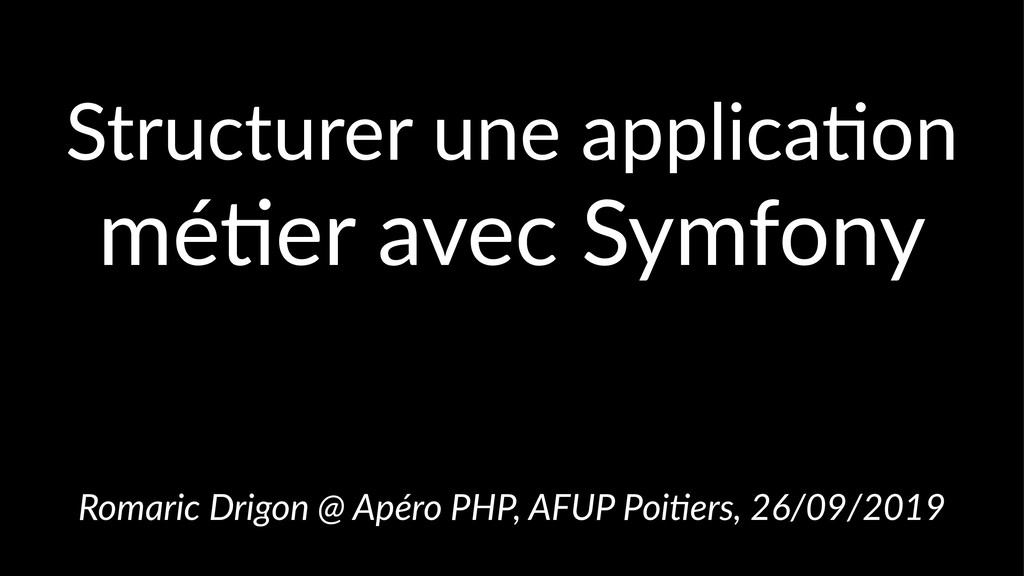 Structurer une applica-on mé#er avec Symfony Ro...